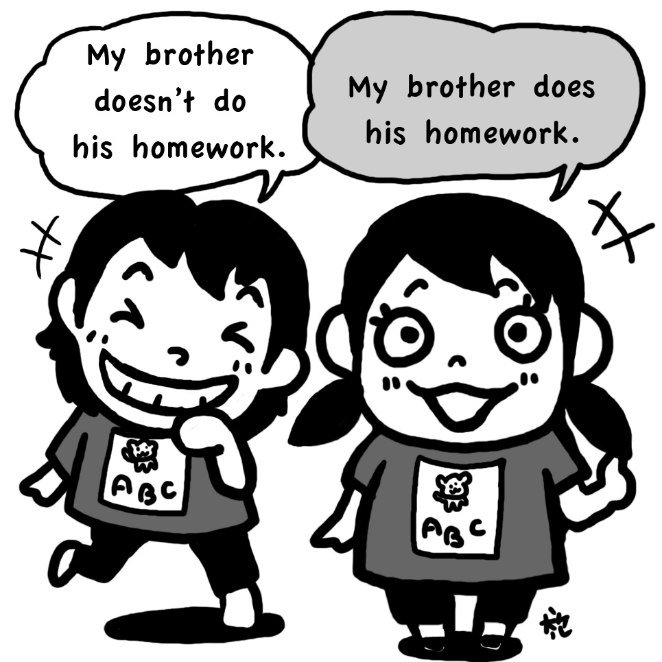 My brother doesn't do his homework!