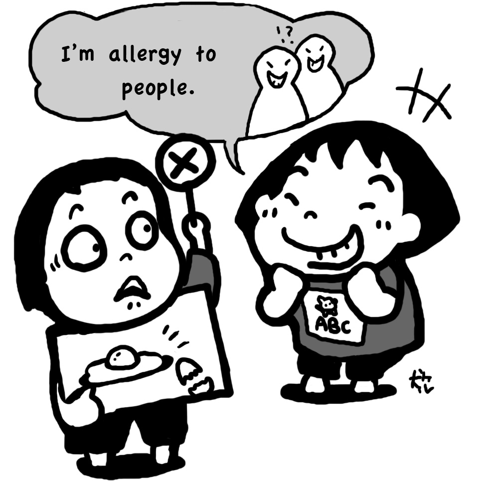 I'm allergy to people!